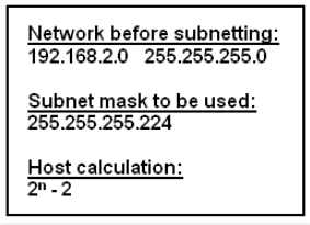 Refer to the exhibit. A network technician creates equal-sized subnets of network 192.168.2.0/24 using the subnet mask 255.255.255.224. If the technician wishes to calculate the number of host addresses in each subnet by using the formula that is shown in the exhibit, what value will be used for n?